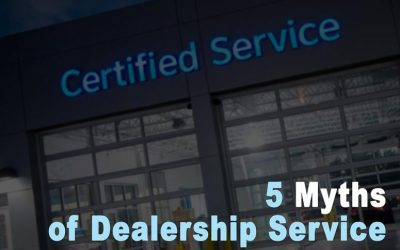 5 Myths of Dealership Service